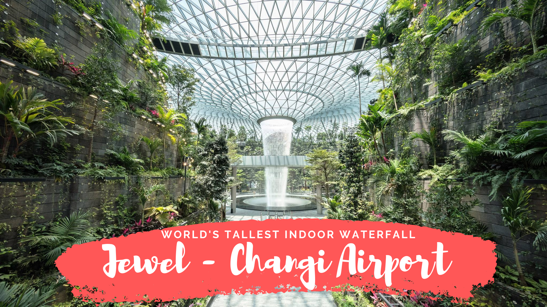 World's Tallest Indoor Waterfall at Jewel Changi Airport